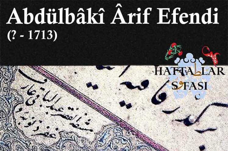 Hattat Abdülbaki Arif Efendi, Hayatı ve Eserleri