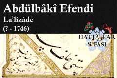 Hattat Lalizade Abdülbaki Efendi, Hayatı ve Eserleri
