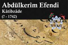Hattat Katibzade Abdülkerim Efendi, Hayatı ve Eserleri
