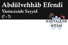 Hattat Yasincizade Seyyid Abdülvehhab Efendi, Hayatı ve Eserleri