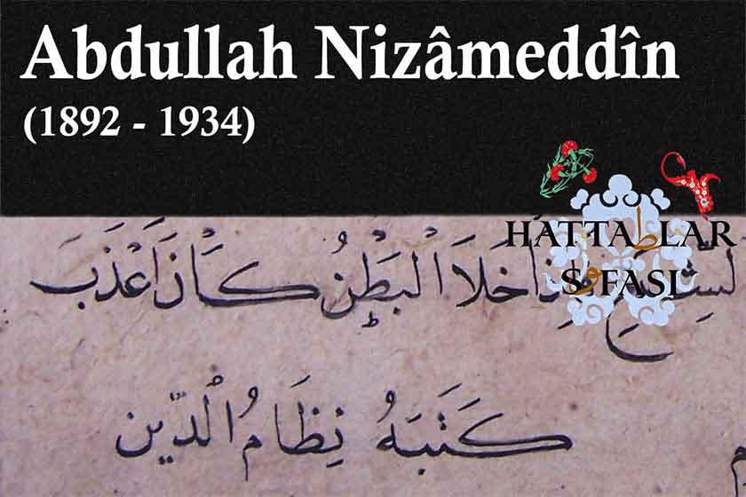 Hattat Abdullah Nizamettin Efendi, Hayatı ve Eserleri