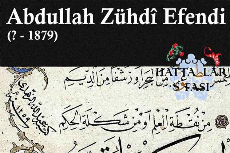 Hattat Abdullah Zühtü Efendi-Temimi, Hayatı ve Eserleri