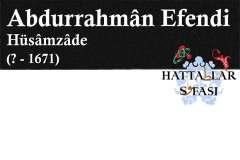 Hattat Hüsamzade Abdurrahman Efendi, Hayatı ve Eserleri