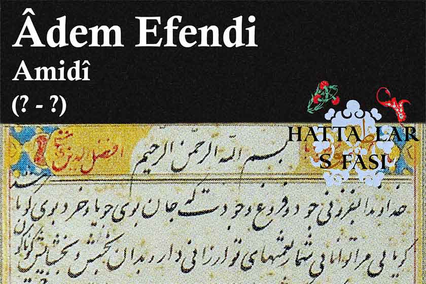Hattat Amidi Adem Efendi, Hayatı ve Eserleri