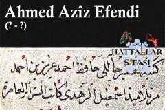 Hattat Ahmed Aziz Efendi, Hayatı ve Eserleri
