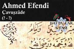 Hattat Çavuşzade Ahmed Efendi, Hayatı ve Eserleri