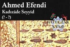 Hattat Kadızade Seyyid Ahmed Efendi, Hayatı ve Eserleri