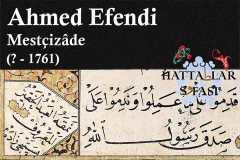 Hattat Mestçizade Ahmed Efendi, Hayatı ve Eserleri