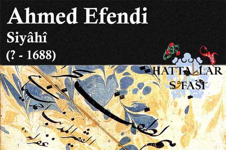 Hattat Siyahi Ahmed Efendi, Hayatı ve Eserleri