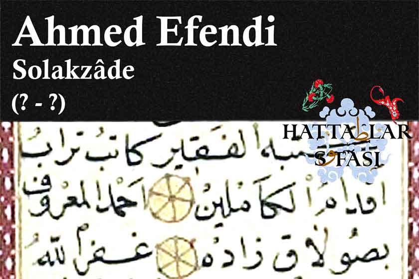 Hattat Solakzade Ahmed Efendi, Hayatı ve Eserleri