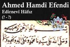 Hattat Edirneli Hafız Ahmed Hamdi Efendi, Hayatı ve Eserleri