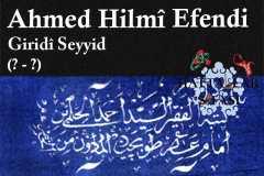 Hattat Giritli Seyyid Ahmed Hilmi Efendi, Hayatı ve Eserleri