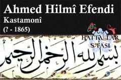 Hattat Kastamonulu Ahmed Hilmi Efendi, Hayatı ve Eserleri