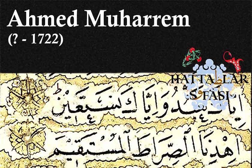 Hattat Ahmed Muharrem Efendi, Hayatı ve Eserleri