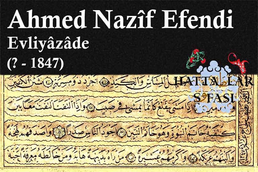 Hattat Evliyazade Ahmed Nazif Efendi, Hayatı ve Eserleri