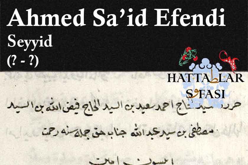 Hattat Seyyid Ahmed Sait Efendi, Hayatı ve Eserleri