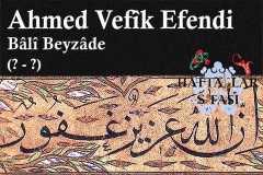 Hattat Bali Beyzade Ahmed Vefik Efendi, Hayatı ve Eserleri