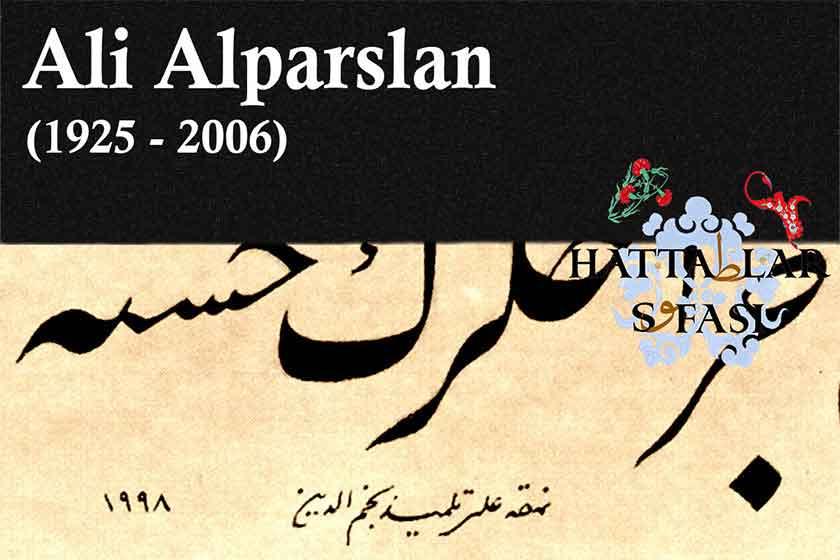 Hattat Ali Alparslan, Hayatı ve Eserleri