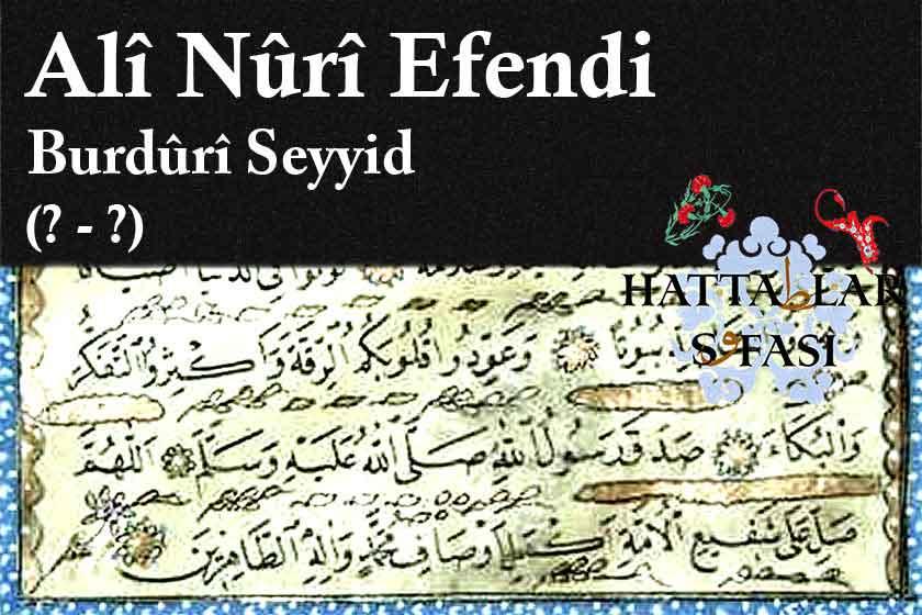Hattat Burdurlu Seyyid Ali Nuri Efendi, Hayatı ve Eserleri
