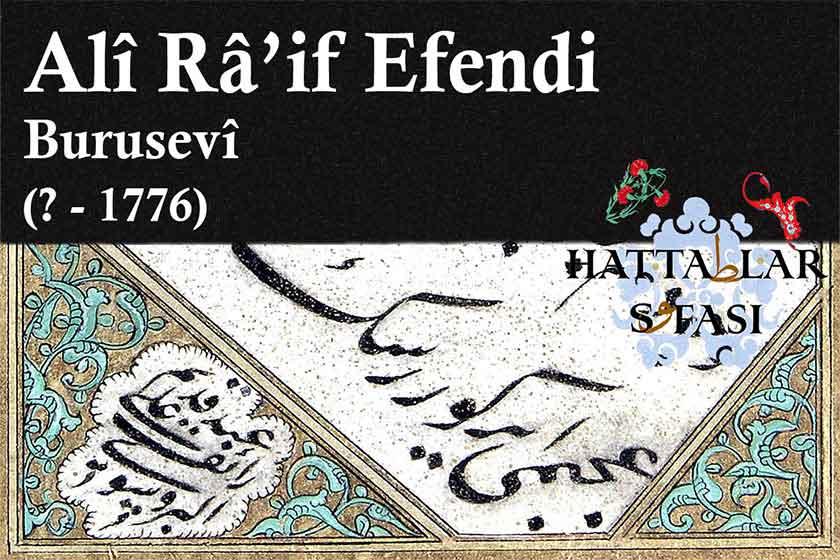 Hattat Bursalı Ali Raif Efendi, Hayatı ve Eserleri
