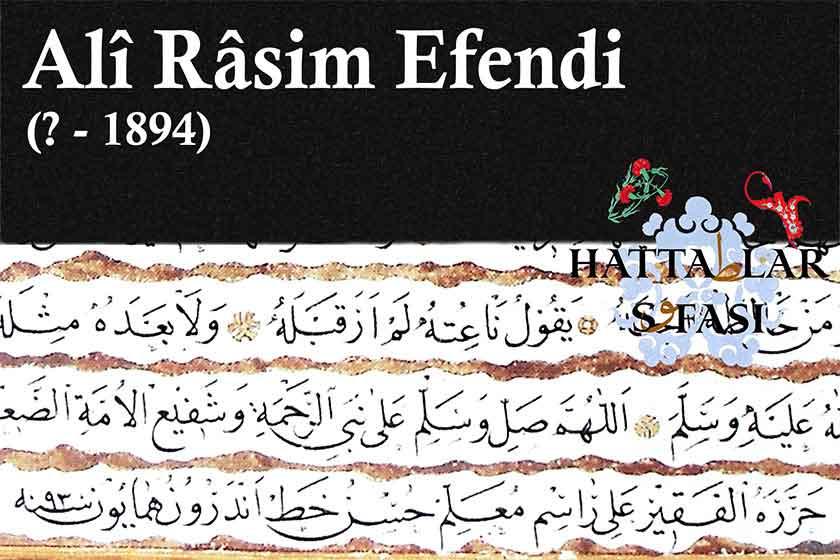 Hattat Ali Rasim Efendi, Hayatı ve Eserleri