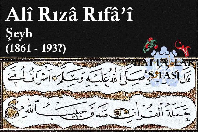 Hattat Şeyh Ali Rıza Rifai, Hayatı ve Eserleri