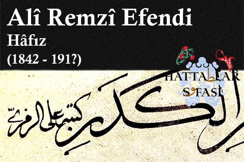 Hattat Hafız Ali Remzi Efendi, Hayatı ve Eserleri