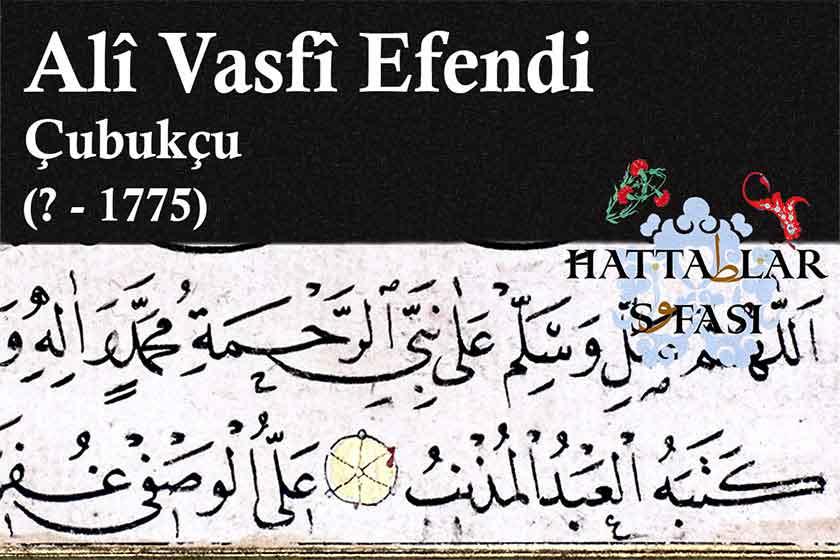 Hattat Çubukçu Ali Vasfi Efendi, Hayatı ve Eserleri