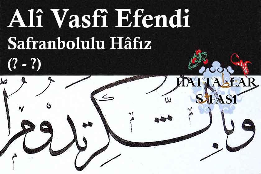 Hattat Safranbolulu Hafız Ali Vasfi Efendi, Hayatı ve Eserleri