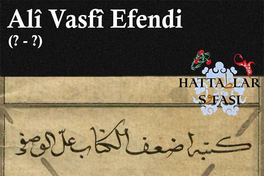 Hattat Ali Vasfi Efendi, Hayatı ve Eserleri