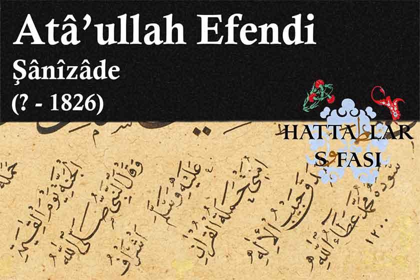 Hattat Şanizade Ataullah Efendi, Hayatı ve Eserleri