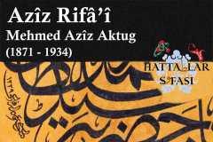 Hattat Aziz Rifai-Aziz Aktuğ, Hayatı ve Eserleri