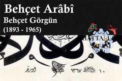 Hattat Behçet Arabi-Behçet Görgün, Hayatı ve Eserleri