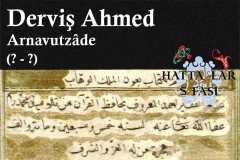 Hattat Arnavutzade Derviş Ahmed Efendi, Hayatı ve Eserleri