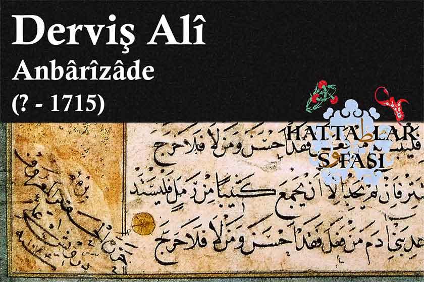 Hattat Anbarizade Derviş Ali Efendi, Hayatı ve Eserleri