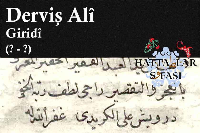 Hattat Giritli Derviş Ali Efendi, Hayatı ve Eserleri
