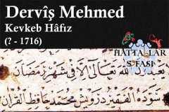Hattat Kevkeb Hafız Derviş Mehmed Efendi, Hayatı ve Eserleri