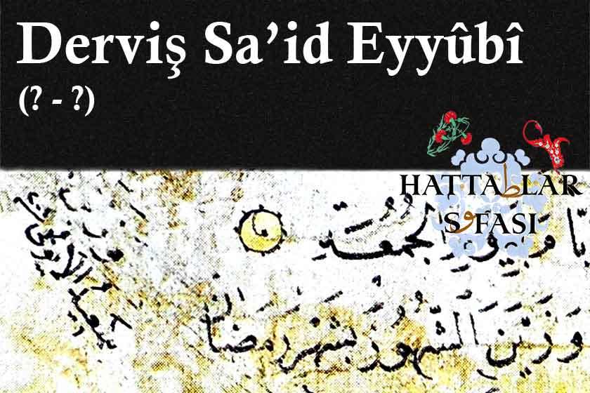 Hittite Derviş Said Eyyubi, Hayatı ve Eserleri