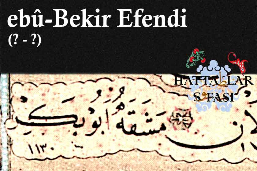 Hattat Ebubekir Efendi, Hayatı ve Eserleri