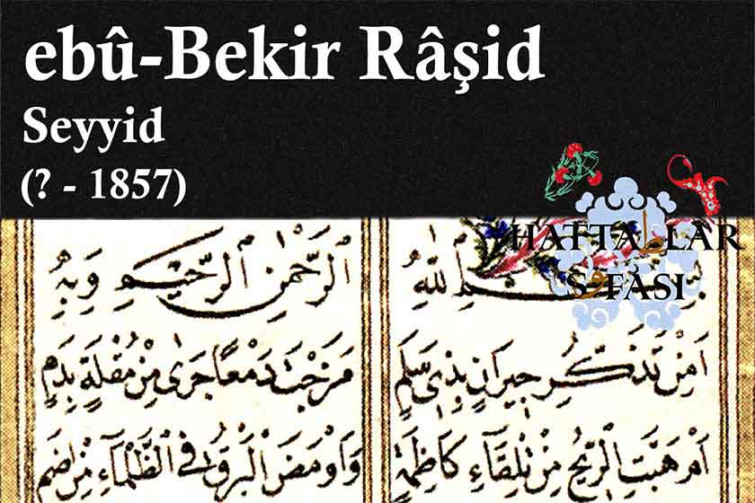 Hattat Seyyid Ebubekir Raşit Efendi, Hayatı ve Eserleri