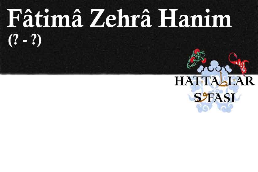Hattat Fatma Zehra Hanım, hayatı ve Eserleri