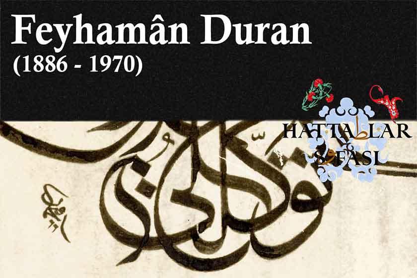 Hattat Feyhaman Duran, Hayatı ve Eserleri