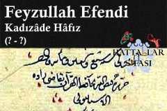 Hattat Kadızade Feyzullah Efendi, Hayatı ve Eserleri