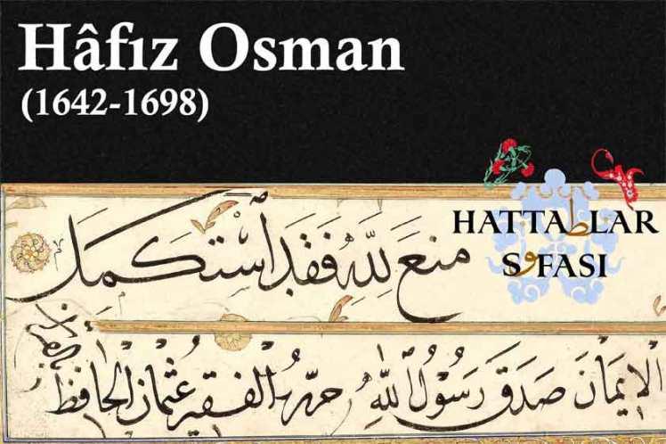 Hattat Hafız Osman, Hayatı ve Eserleri