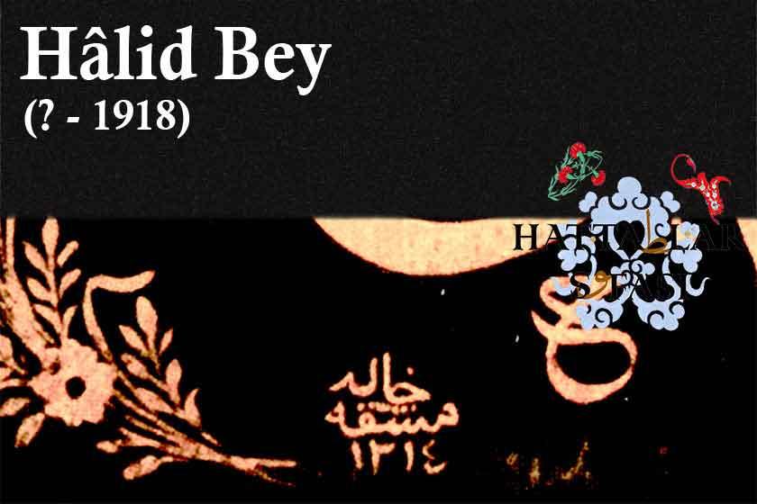 Hattat Halid Bey, Hayatı ve Eserleri