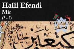 Hattat Mir Halil Efendi, Hayatı ve Eserleri