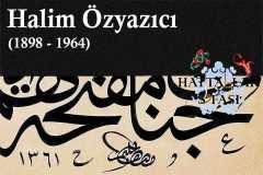 Hattat Mustafa Halim Özyazıcı, Hayatı ve Eserleri
