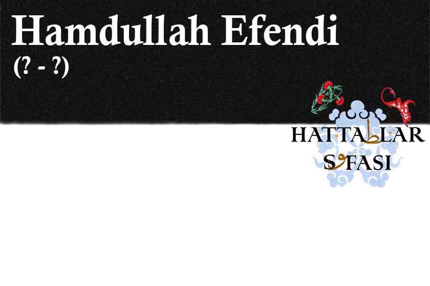Hattat Hamdullah bin İbrahim Efendi, Hayatı ve Eserleri