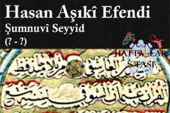 Hattat Şumnulu Seyyid Hasan Aşıki Efendi, Hayatı ve Eserleri