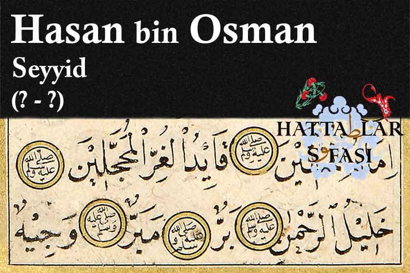 Hattat Seyyid Hasan bin Osman, Hayatı ve Eserleri